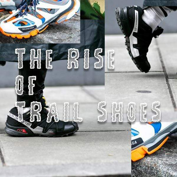 Rise of the Trail Shoes - The Newest Trend Is Here