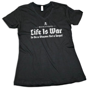 "Women's ""Life is War"" V-Neck Shirt"