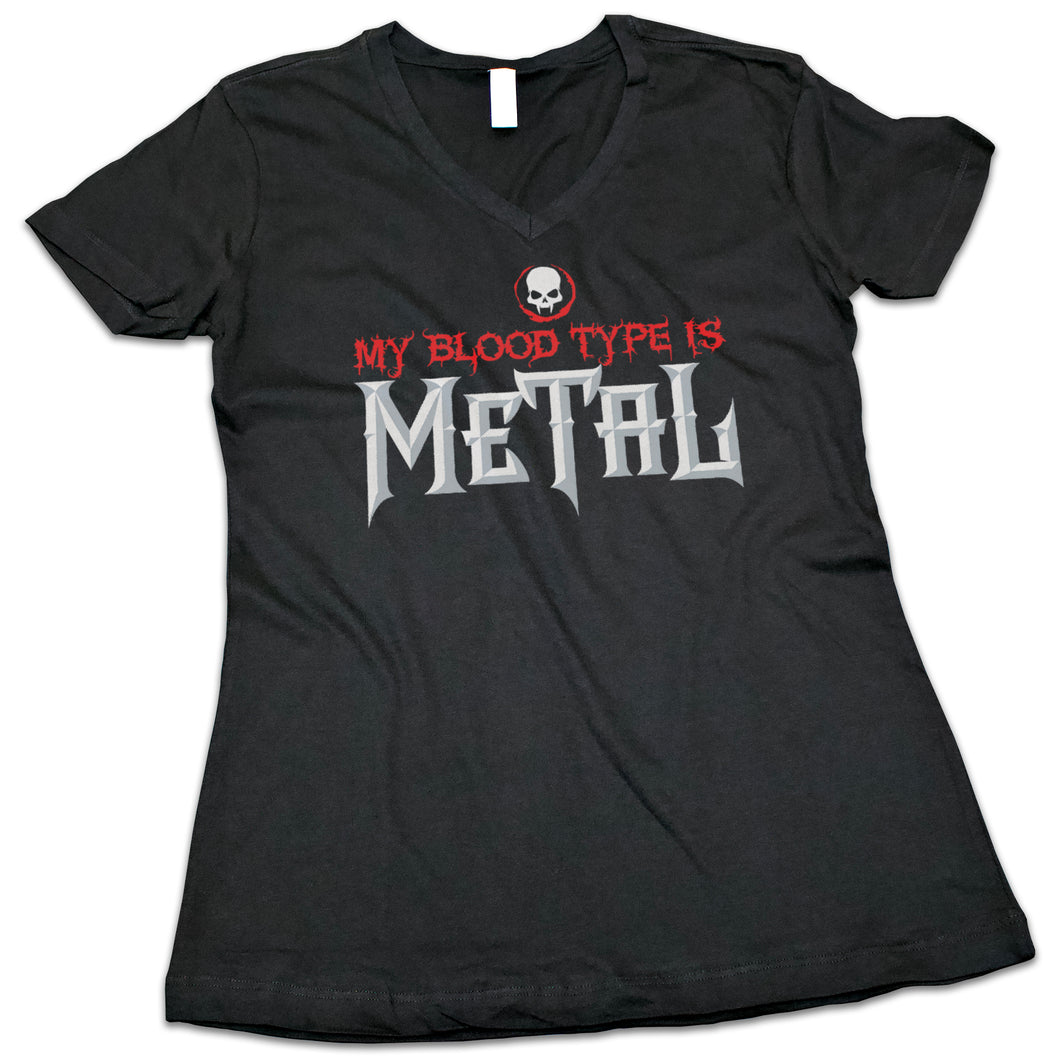 "Women's ""My Blood Type is Metal"" V-Neck Shirt"