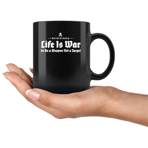 "Metalosophy ""Life is War"" Mug"