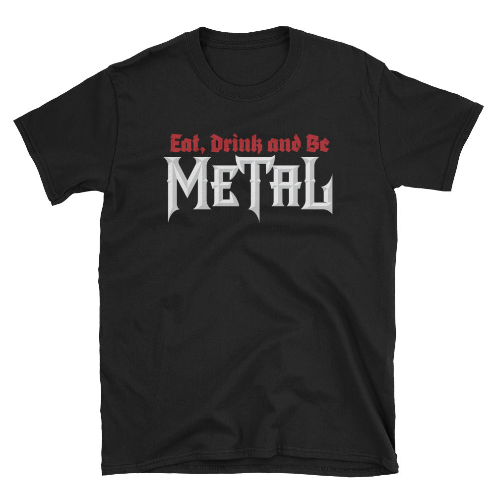 Eat, Drink and Be Metal Short-Sleeve T-Shirt