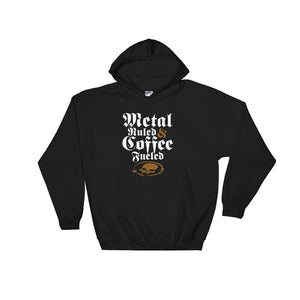 Metal Ruled & Coffee Fueled Hooded Sweatshirt