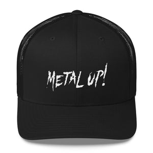 """Metal Up! Trucker Cap"