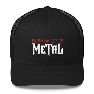 """My Blood Type is Metal"" Trucker Cap"