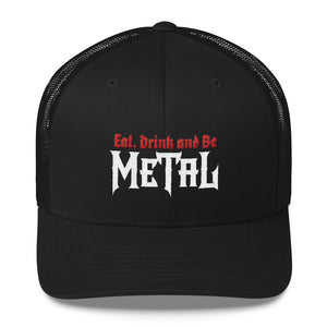 """Eat, Drink and Be Metal"" Trucker Cap"