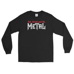 Eat, Drink & Be Metal Long-Sleeve T-Shirt