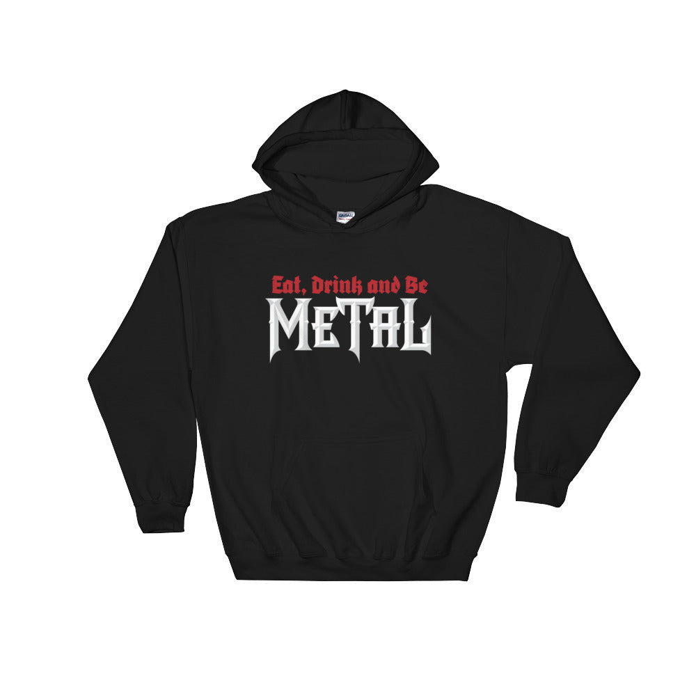 Eat, Drink & Be Metal Hooded Sweatshirt