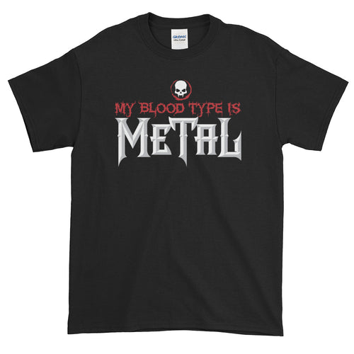 My Blood Type is Metal Short-Sleeve T-Shirt (4X, 5X)