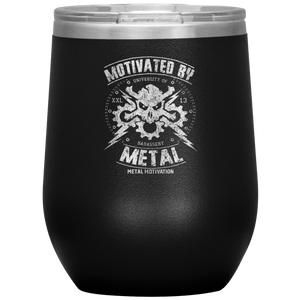 Motivated By Metal Wine Tumbler (12 oz)