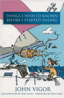 Things I Wish I?d Known Before I Started Sailing - John Vigor