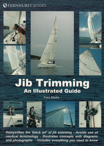 Jib Trimming - An Illustrated Guide - Felix Marks