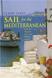 Sail for the Mediterranean - Claire James
