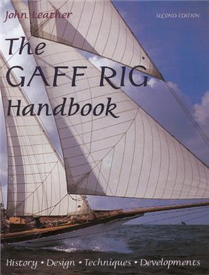 Gaff Rig Handbook 2nd Ed. - John Leather