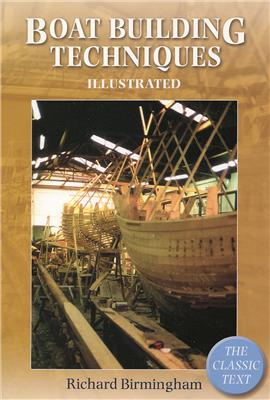 Boatbuilding Techniques Illustrated - Richard Birmingham