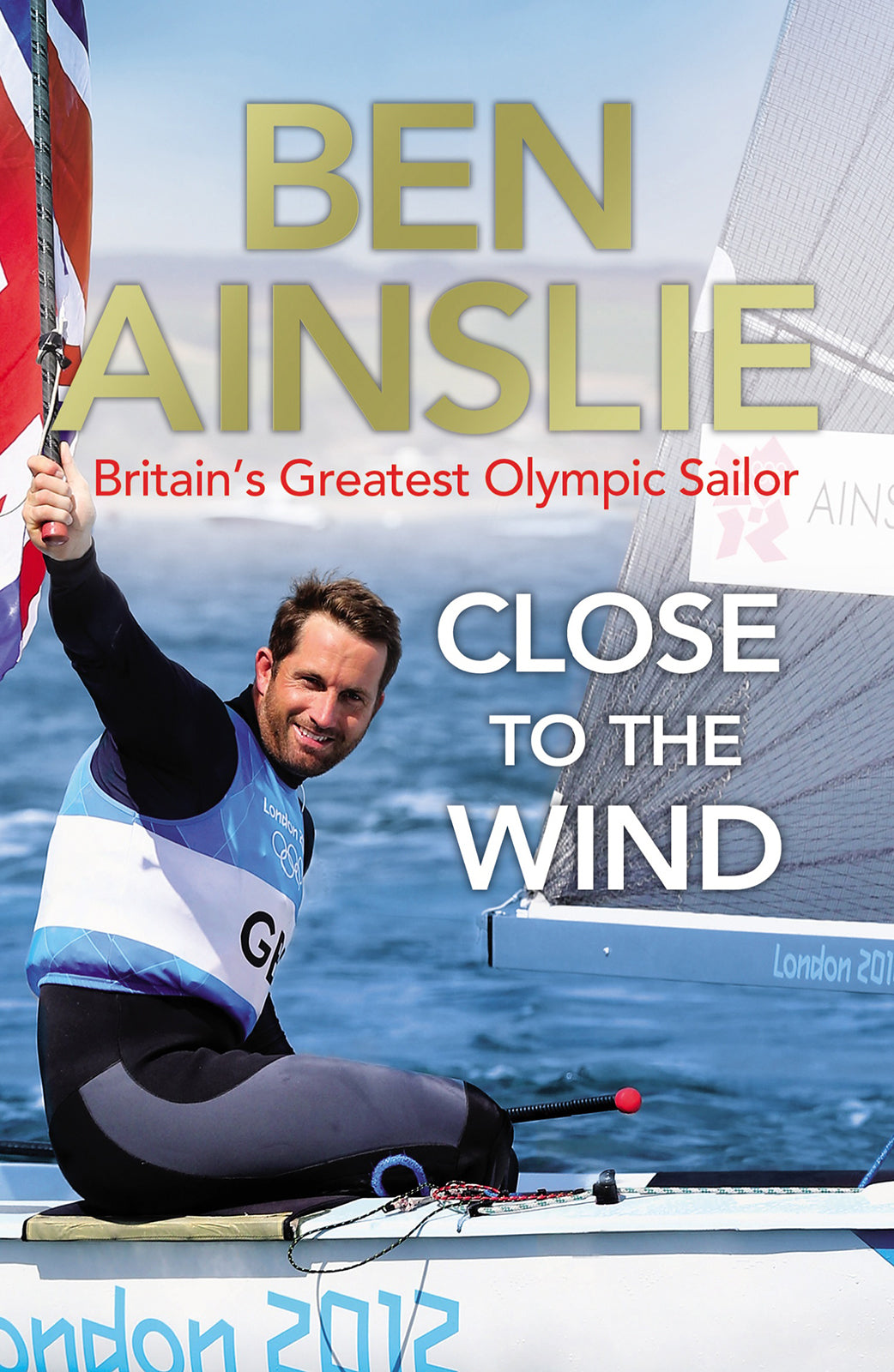 Ben Ainslie Autobiography - Close to the Wind