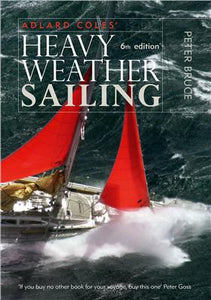Heavy Weather Sailing 6th ed. - Peter Bruce
