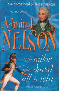 Admiral Nelson, The Sailor who dared to win