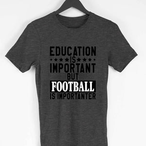 Education is Important but Football is Importanter