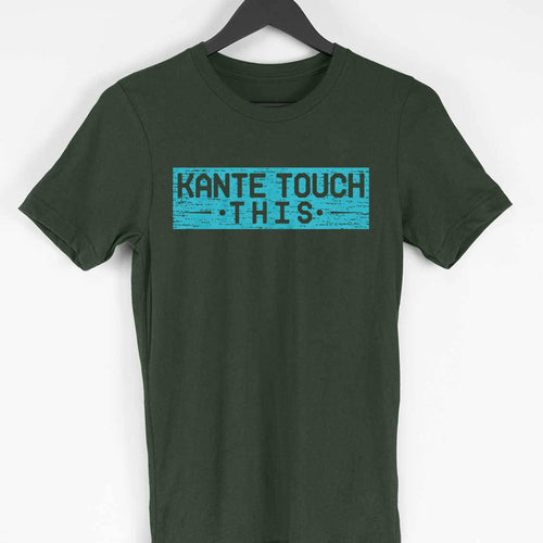 Kante Touch This