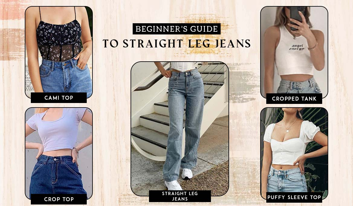 BEGINNER'S GUIDE TO STRAIGHT LEG JEANS