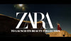 ZARA TO LAUNCH ITS BEAUTY COLLECTION