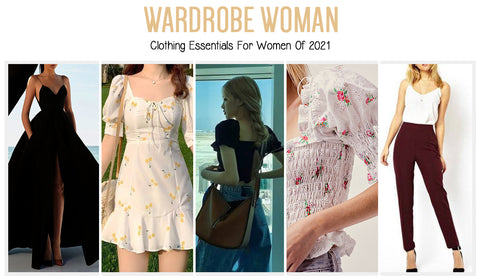 WARDROBE WOMAN: Clothing Essentials For Women Of 2021