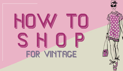 How To Shop For Vintage