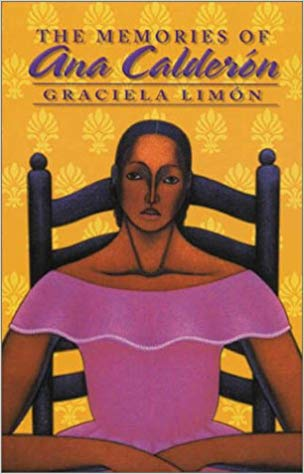 The Memories of Ana Calderon by Graciela Limon