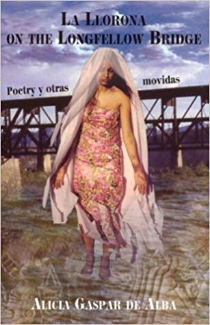 La Llorona on the Longfellow Bridge: Poetry y Otras Movidas (Paperback) by Alicia Gaspar de Alba