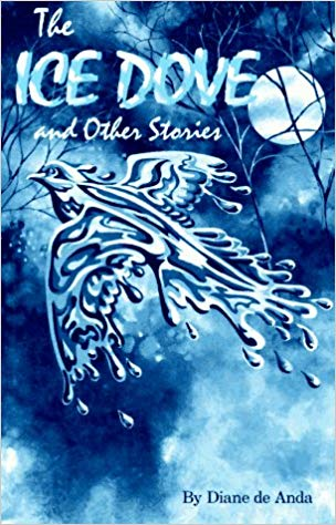 The Ice Dove and Other Stories by Diane De Anda