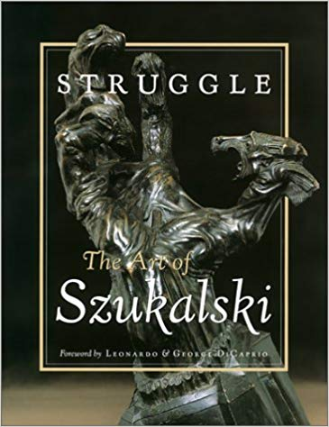 Struggle: The Art of Szukalski by by Eva Kirsch, Donat Kirsch, George Di Caprio