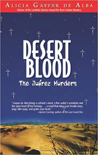 Desert Blood: The Juarez Murders by Alicia Gaspar De Alba (Hardcover)