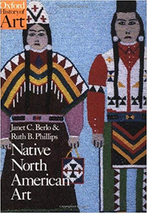 Native North American Art (Oxford History of Art) by Janet Catherine Berlo
