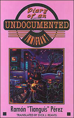 Diary of an Undocumented Immigrant by Ramón