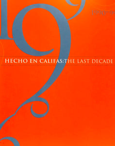 Hecho en Califas: The Last Decade 1990-1999 Paperback – January 1, 2000 by Rebecca Nearez