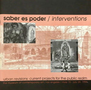 Saber Es Poder/Interventions: Current Projects for the Public Realm (1994)