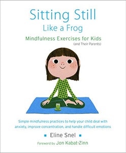Improve your child's focus: Mindfulness Exercises for Kids (and Their Parents)