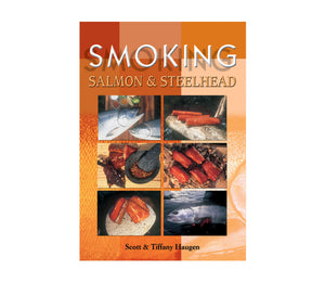 Smoking Salmon and Steelhead by Scott & Tiffany Haugen | Postage Paid