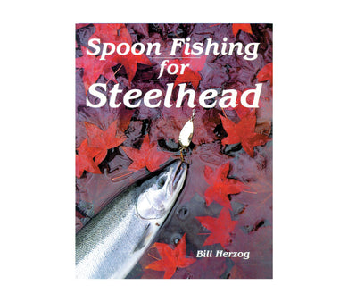 Spoon Fishing for Steelhead by Bill Herzog