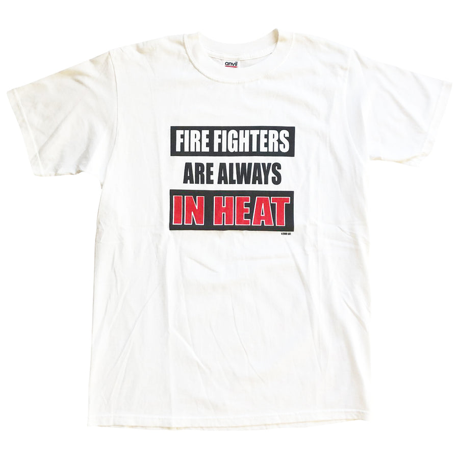 Vintage 2000 Fire Fighters Are Always In Heat T-Shirt