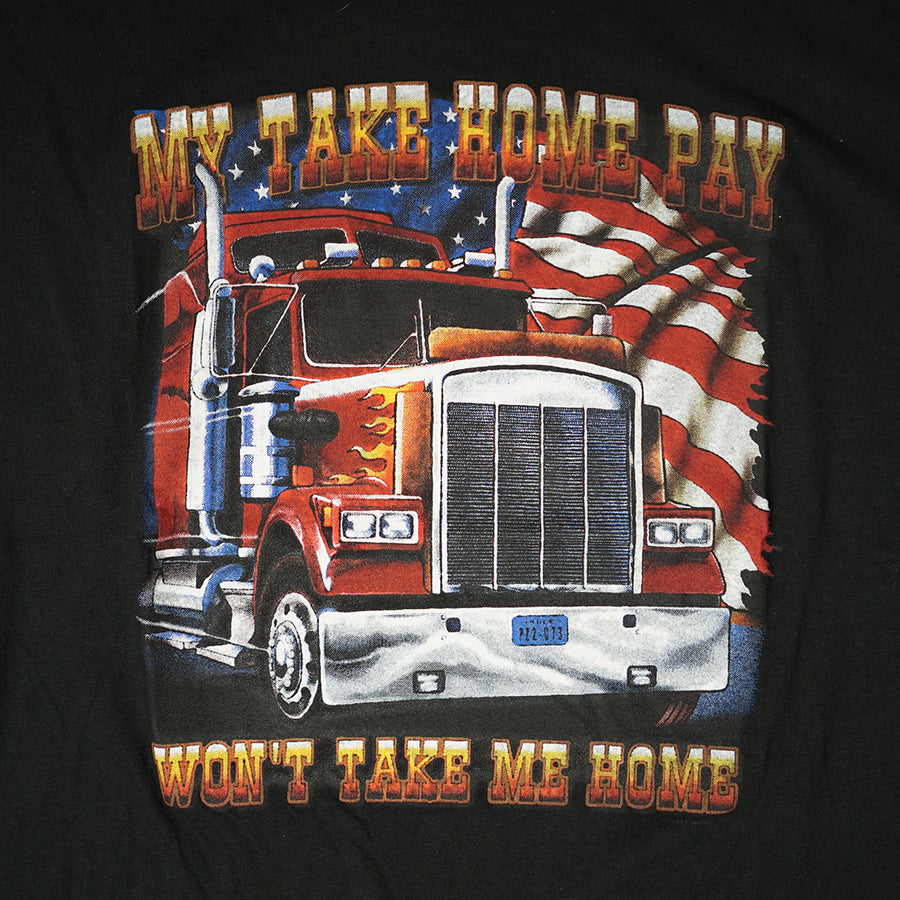 Vintage 90s 'My Take Home Pay Won't Take Me Home' T-Shirt