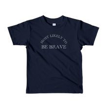 Load image into Gallery viewer, Most Likely To Be Brave - Kids T-shirt