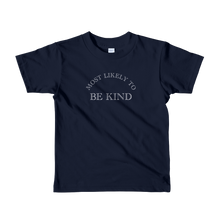 Load image into Gallery viewer, Most Likely To Be Kind - Kids T-shirt