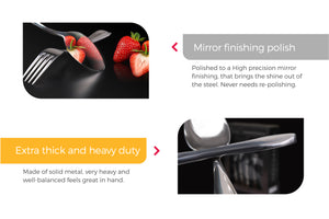 Flatware features Mirror polished, high quality and Extra thick.