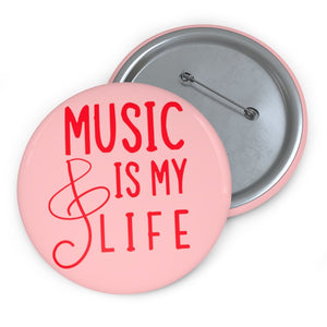 Music is my life Pin Button - Music Theory Shop
