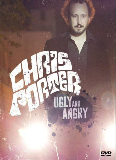 Chris Porter: Ugly and Angry