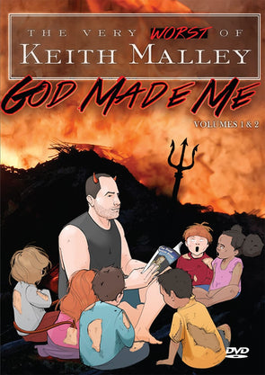 God Made Me: The Very Worst of Keith Malley Vol 1 & 2