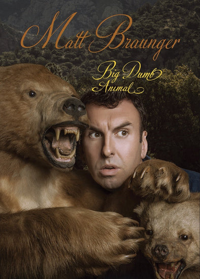 Matt Braunger: Big Dumb Animal