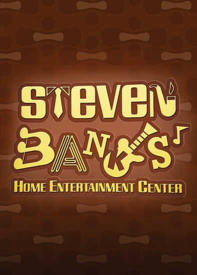 Steven Banks: Home Entertainment Center