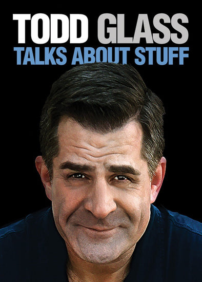 Todd Glass:Talks About Stuff